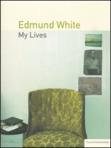 edmund white my lives